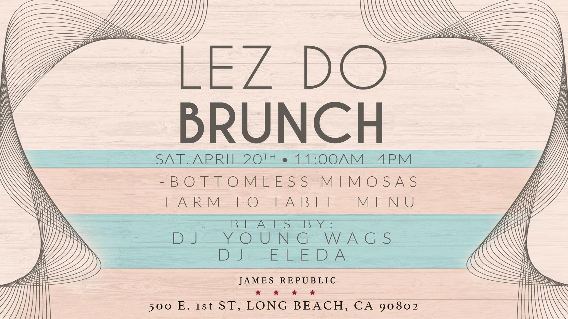 Lez Do Brunch 4/20 Long Beach Edition