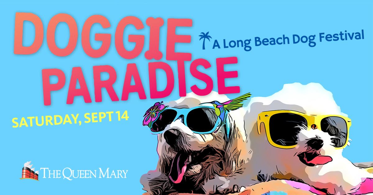 Doggie Paradise at the Queen Mary! | Visit Gay Long Beach