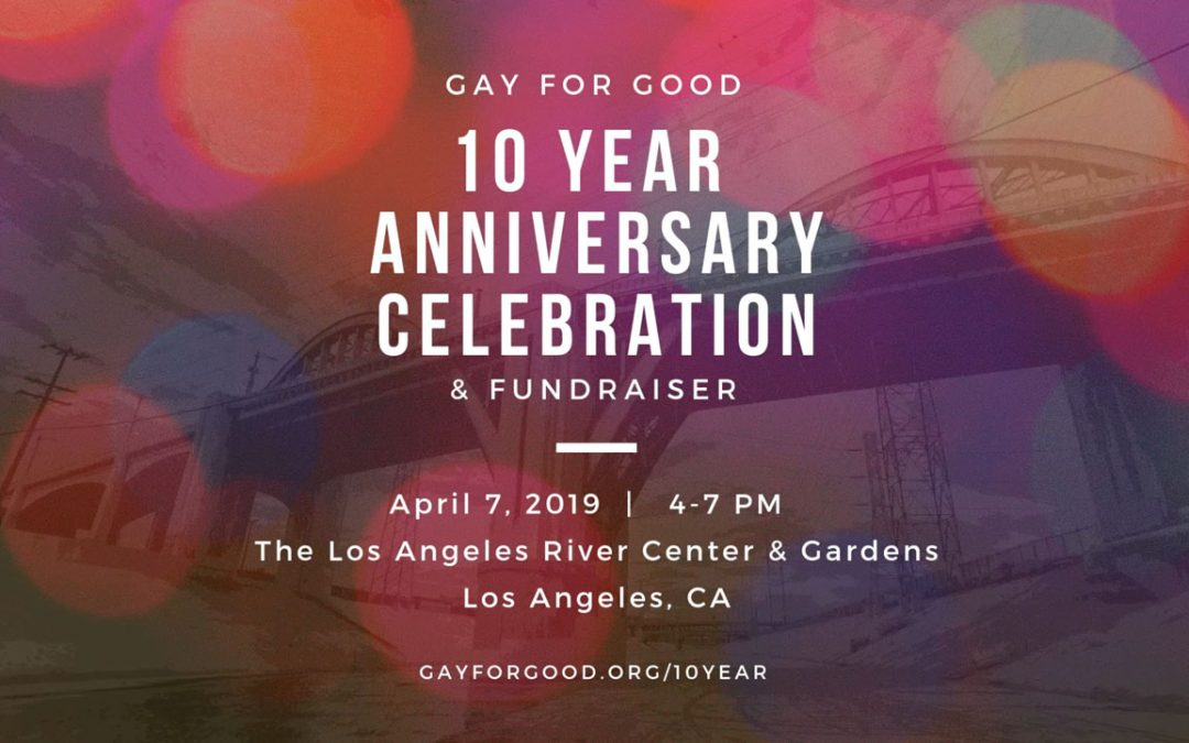 Gay For Good's 10 Year Anniversary