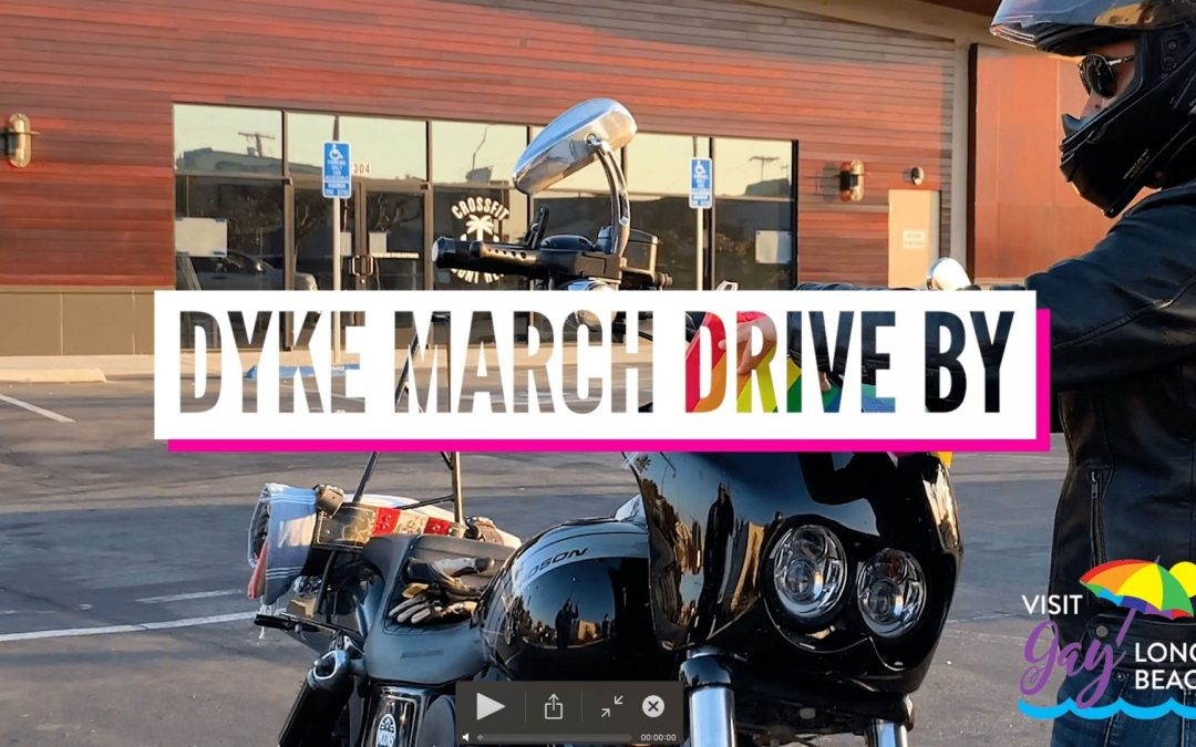 Long Beach Dyke March Drive By
