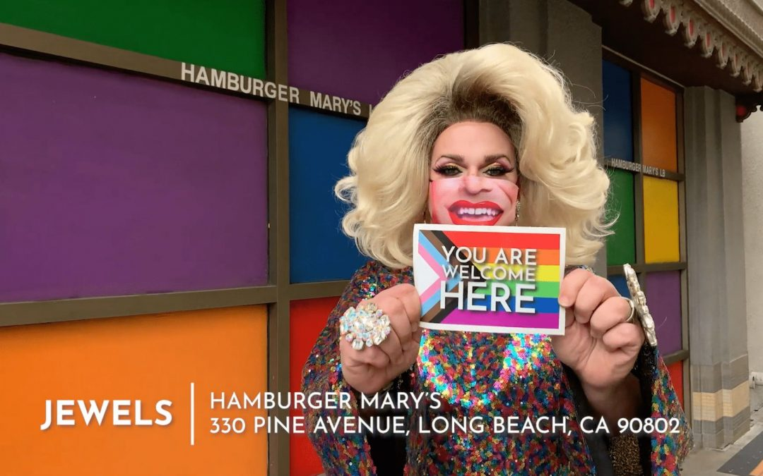 YOU ARE WELCOME HERE - Jewels at Hamburger Mary's